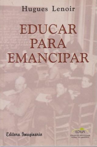 Educar para emancipar - Hugues Lenoir