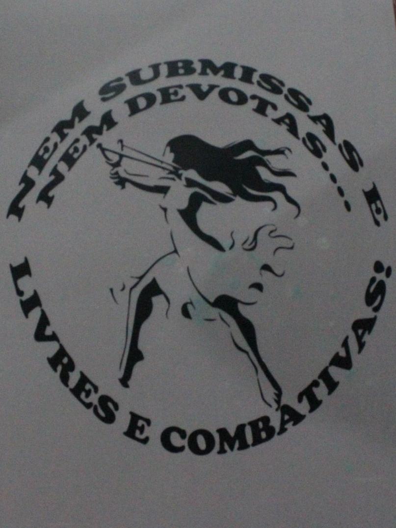 Nem submissas e nem devotas... Livres e combativas