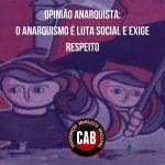 Opinião anarquista: o Anarquismo é luta social e exige respeito